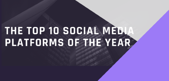 The Top 10 Social Media Platforms Of The Year