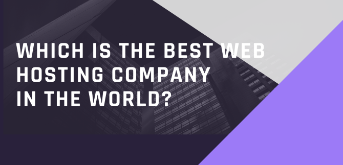 Which Is The Best Web Hosting Company In The World?