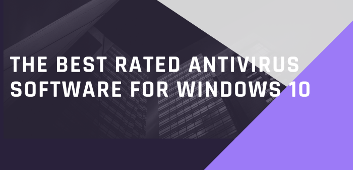 The Best Rated Antivirus Software For Windows 10