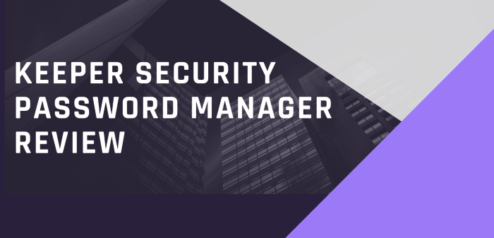 Keeper Security Password Manager Review