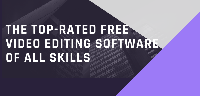 The Top-Rated Free Video Editing Software Of All Skills