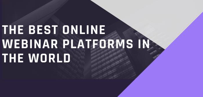 The Best Online Webinar Platforms In The World