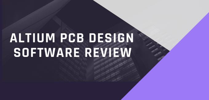 Altium PCB Design Software Review
