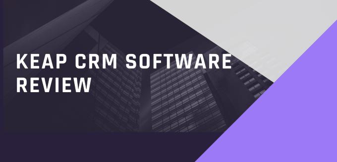 Keap CRM Software Review