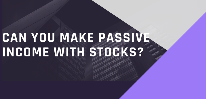 Can You Make Passive income With Stocks?