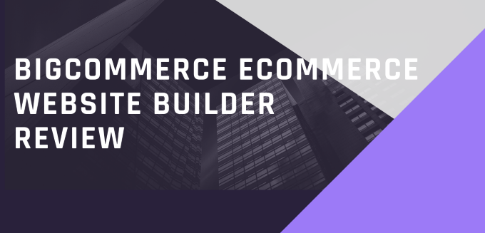 Bigcommerce eCommerce website builder review
