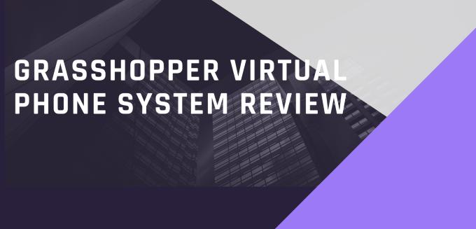 Grasshopper Virtual Phone System Review