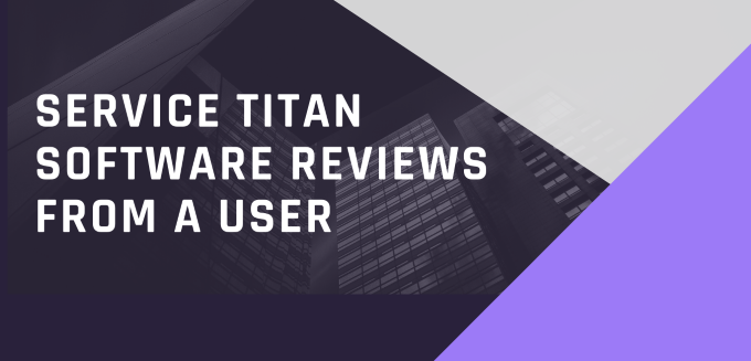 Service Titan Software Reviews From A User