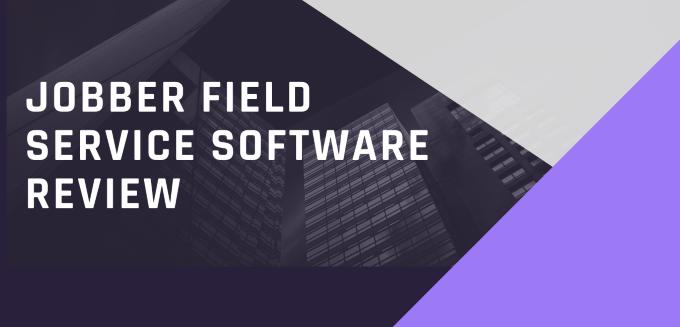Jobber Field Service Software Review